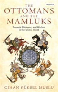 Ottomans and the Mamluks: Imperial Diplomacy and Warfare in the Islamic World
