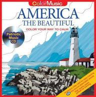 America the Beautiful: Color Your Way to Calm [With Relaxation Music CD Included for Stress Relief]