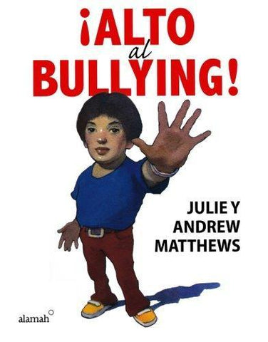 Alto al Bullying! = Stop the Bullying