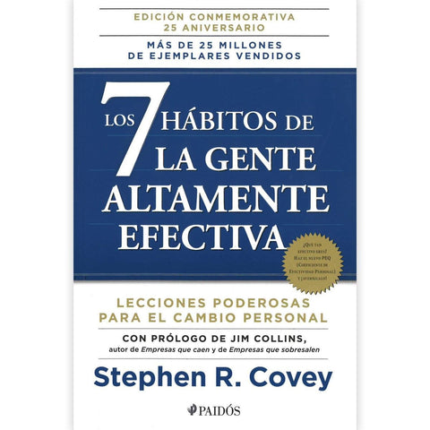 7 Habitos de la Gente Altamente Efectiva: La Revolucion Etica en la Vida Cotidiana y en la Empresa = The 7 Habits of Highly Effective People (Annivers