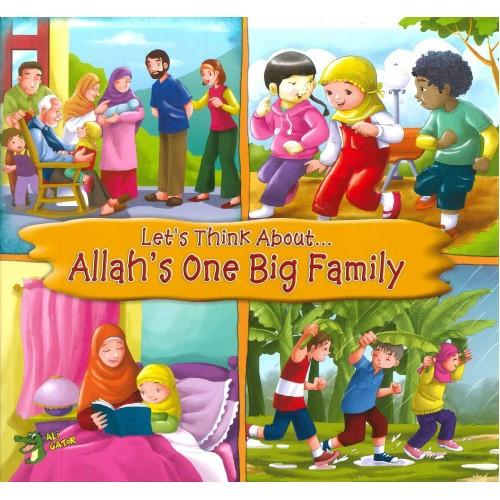Let's Think About    Allah's One Big Family | AlimBooks com