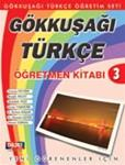 Gokkusagi Turkce 3 Ogretmen Kitabi (Teacher s book)