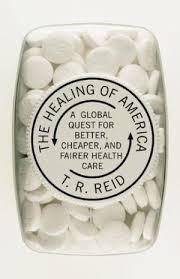 Healing of America: A Global Quest for Better, Cheaper, and Fairer Health Care