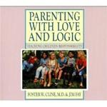 Parenting with Love and Logic: Teaching Children Responsibility (Updated and Expanded)