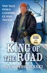 King of the Road: True Tales from a Legendary Ice Road Trucker (Signed)