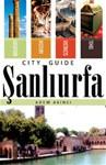 Sanliurfa City Guide