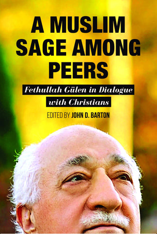 A Muslim Sage Among Peers:  Fethullah Gulen In Dialogue With Christians