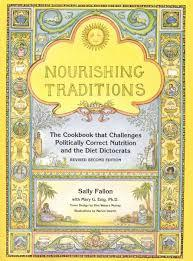 Nourishing Traditions: The Cookbook That Challenges Politically Correct Nutrition and the Diet Dictocrats (Revised)