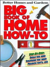 Better Homes & Gardens Big Book of Home How-To