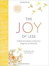 Joy of Less: A Minimalist Guide to Declutter, Organize, and Simplify (Updated and Revised)