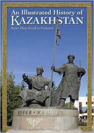 Illustrated History of Kazakhstan: Asia's Heartland in Context