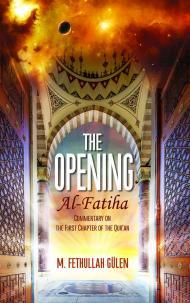 Opening, the (Al-Fatiha): A Commentary on the First Chapter of the Quran
