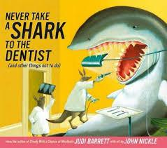 Never Take a Shark to the Dentist: And Other Things Not to Do