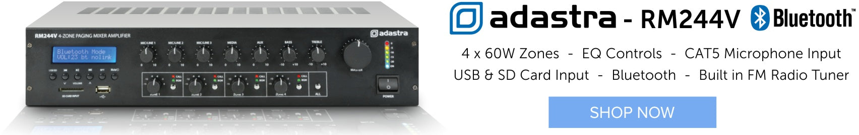 Adastra RM244V 100V Mixer Amplifier with 4-Zone Paging, Bluetooth & EQ Controls