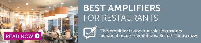 Read our blog post about the best amp for restaurants