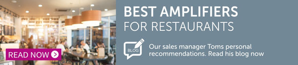 Read our blog post about the best amplifiers for business premises