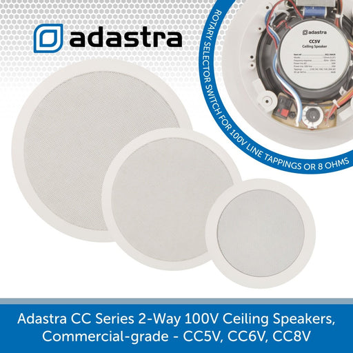 Adastra CC Series 2-Way 100V Ceiling Speakers, Commercial-grade - CC5V, CC6V, CC8V