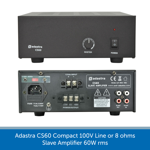Adastra CS60 Compact 100V Line or 8 ohms Slave Amplifier 60W rms