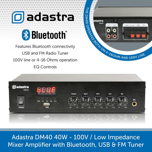 Adastra DM40 40W 100V / Low Impedance Mixer Amplifier with Bluetooth, USB & FM Tuner