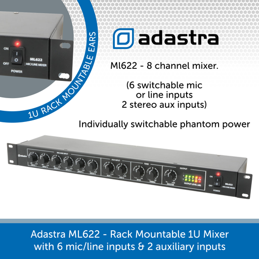 Adastra ML622 - Rack Mountable 1U Mixer with 6 mic/line inputs & 2 auxiliary inputs
