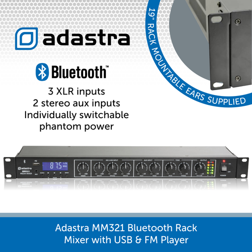 Adastra MM321 Bluetooth Rack Mixer with USB & FM Player & multiple XLR / RCA inputs