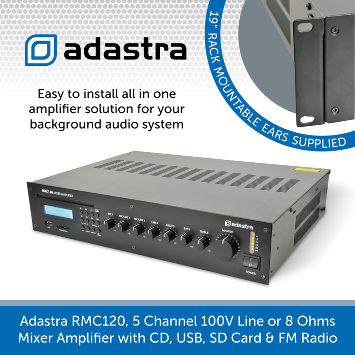 Adastra RMC120, 5 Channel 100V Line or 8 Ohms Mixer Amplifier with CD, USB, SD Card & FM Radio