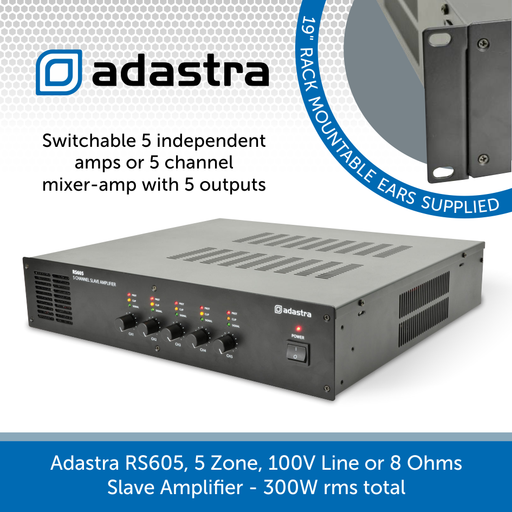 Adastra RS605, 5 Zone, 100V Line or 8 Ohms Slave Amplifier - 300W rms total
