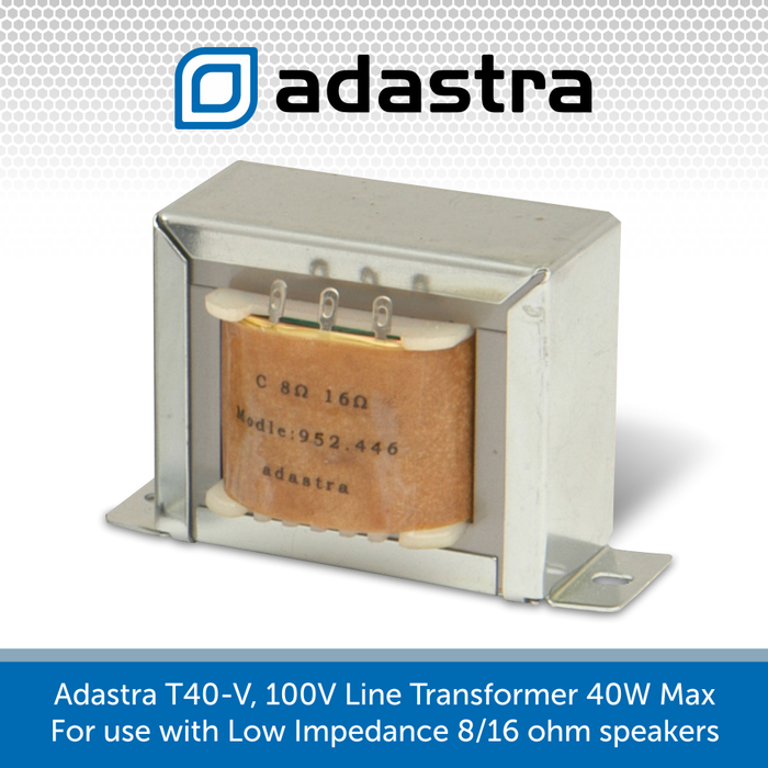 Adastra T40-V, 100V Line Transformer 40W Max - (For use with Low Impedance 8/16 ohm speakers)