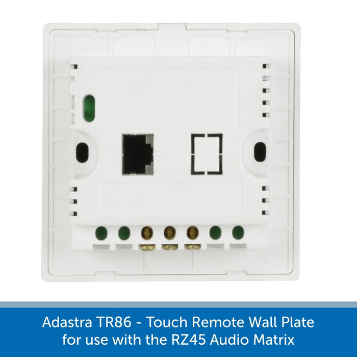 Adastra TR86 - Touch Remote Wall Plate for use with the RZ45 Audio Matrix