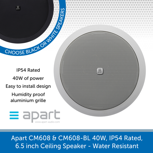 Apart Audio CM608 & CM608-BL 40W, IP54 Rated, 6.5 inch Ceiling Speaker - Water Resistant
