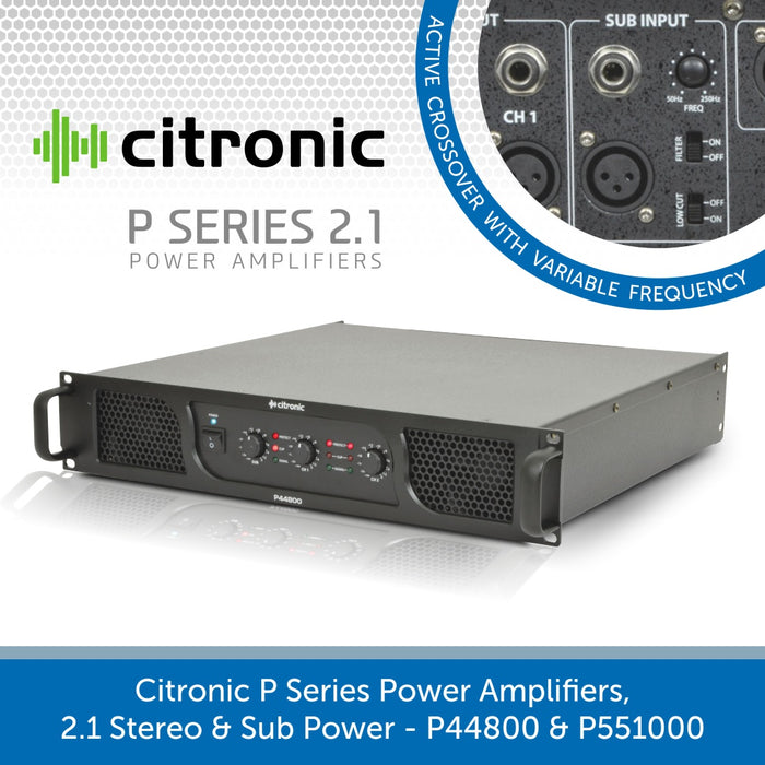 Citronic P Series Power Amplifiers, 2.1 Stereo & Sub Power - P44800 & P551000