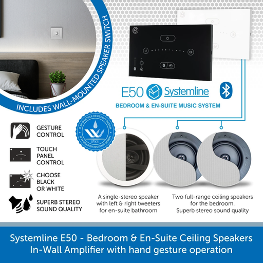 Systemline E50 - Bedroom & En-Suite, In-Wall Amplifier & hand gesture operation