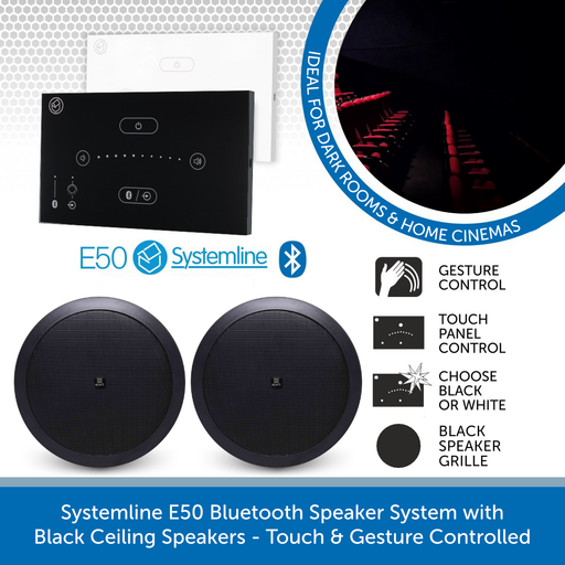 Systemline E50 Bluetooth Speaker System with Black Ceiling Speakers - Touch & Gesture Controlled