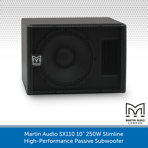 "Martin Audio SX110 10"" 250W Slimline High-Performance Passive Subwoofer"