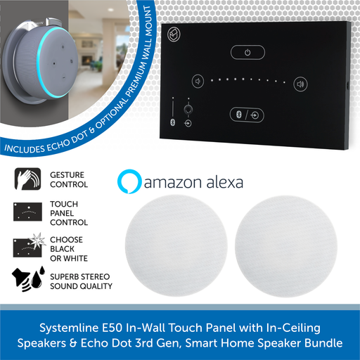 Systemline E50 In-Wall Touch Panel with In-Ceiling Speakers & Echo Dot 3rd Gen, Smart Home Speaker Bundle