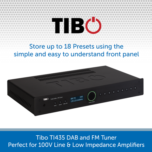 Tibo TI435 DAB and FM Tuner - Perfect for 100V Line & Low Impedance Amplifiers