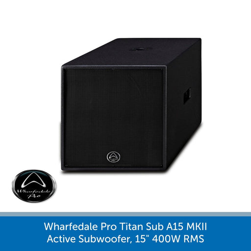 "Wharfedale Pro Titan Sub A15 MKII Active Subwoofer, 15"" 400W RMS"