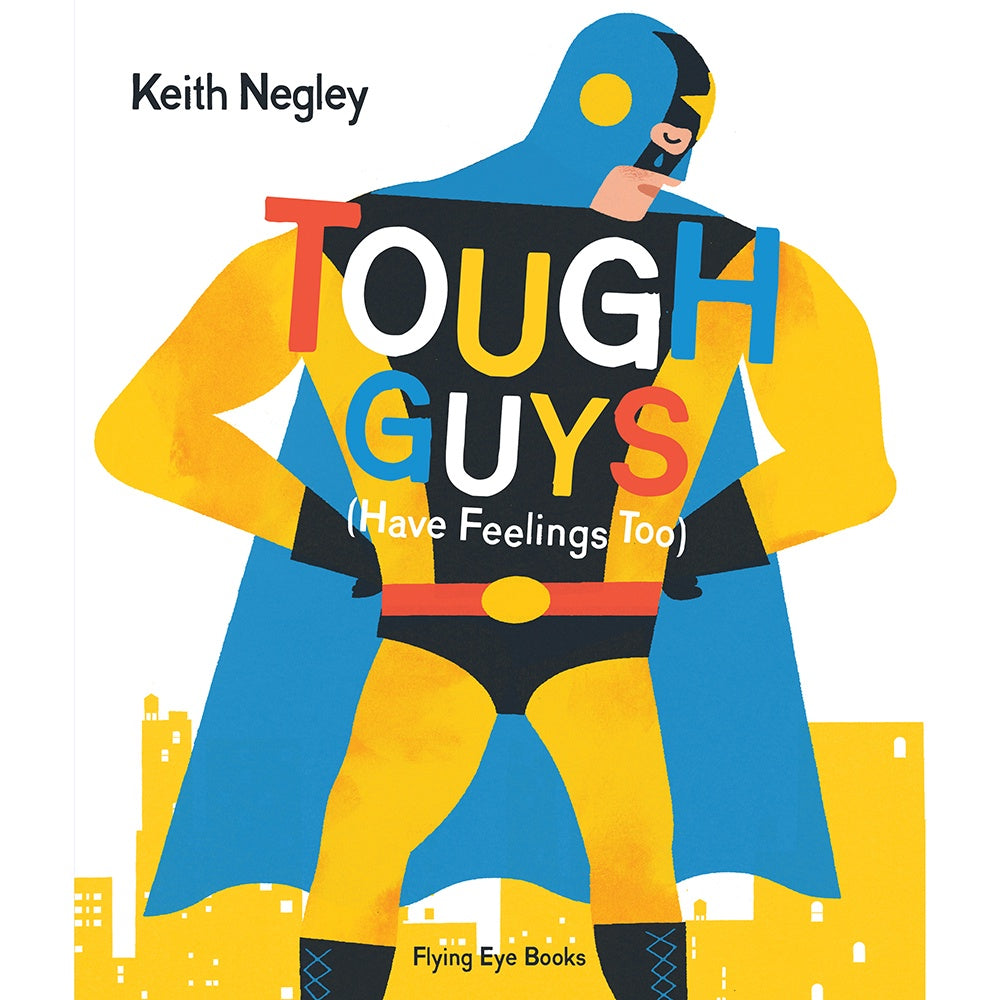 Tough Guys Have Feelings Too, Grantham Book Services- Trapeze Kids