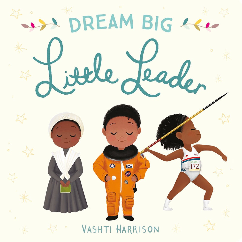 Dream Big Little Leader baby board book by Vashti Harrison
