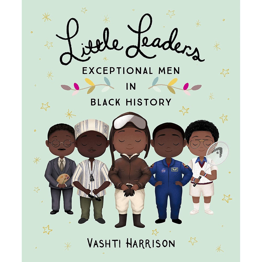 Little Leaders Exceptional Men in Black History by Vashti Harrison