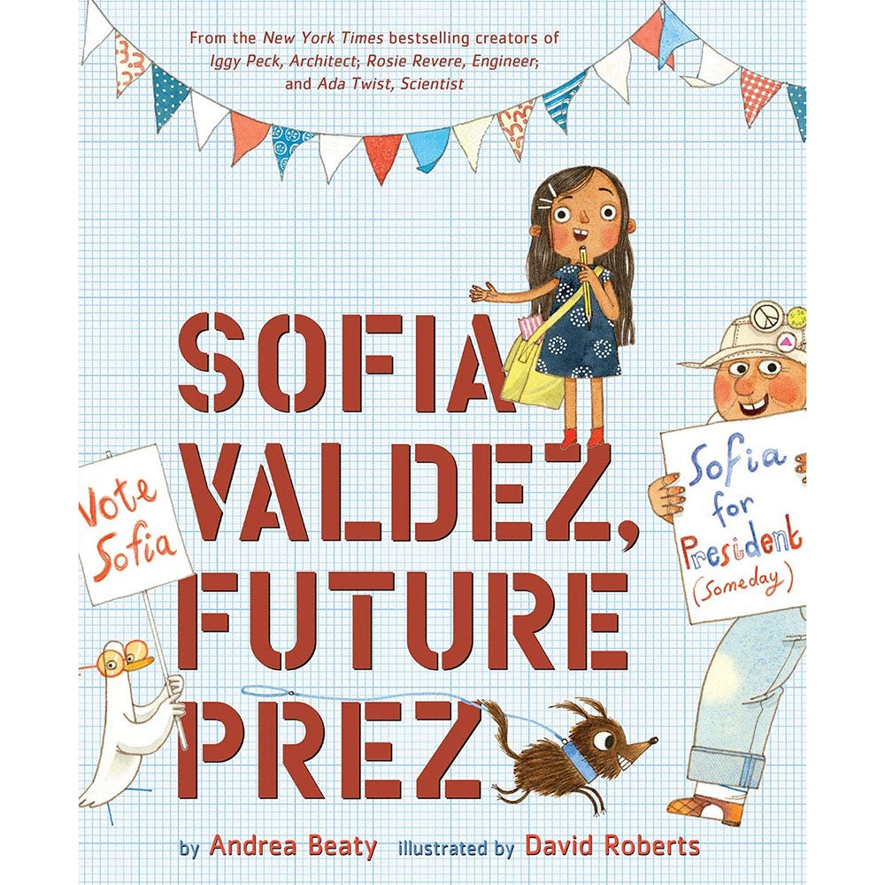 Sofia Valdez Future Prez hardback kids picture book by Andrea Beaty and David Roberts