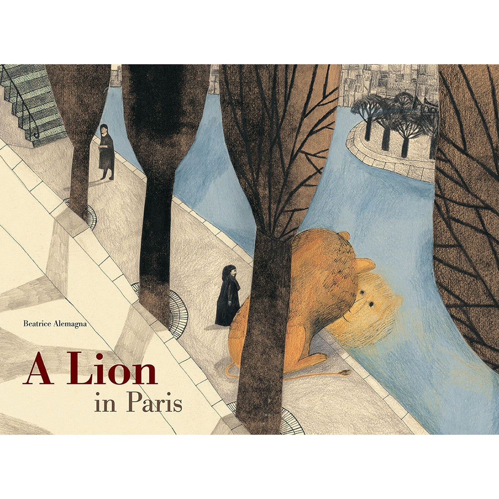 A Lion In Paris From Tate publishing by Beatrice Alemagna