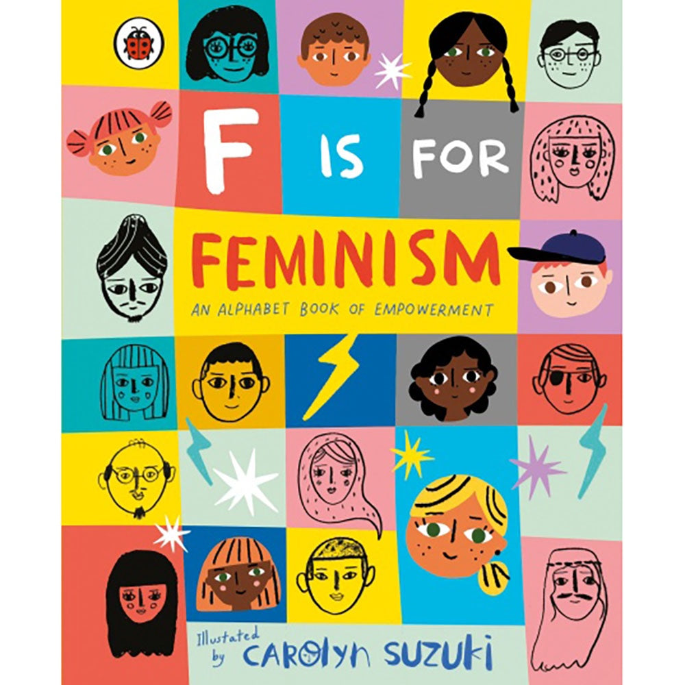 F is for Feminism, An Alphabet Book of Empowerment by Carolyn Suzuki