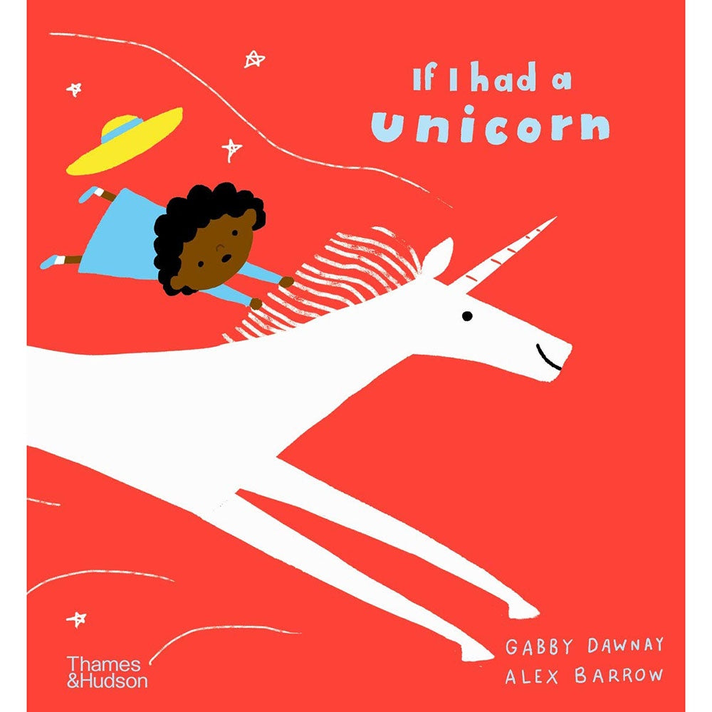 If I Had A Unicorn kids hardback picture book by Gabby Dawnay and Alex Barrow from Thames and Hudson
