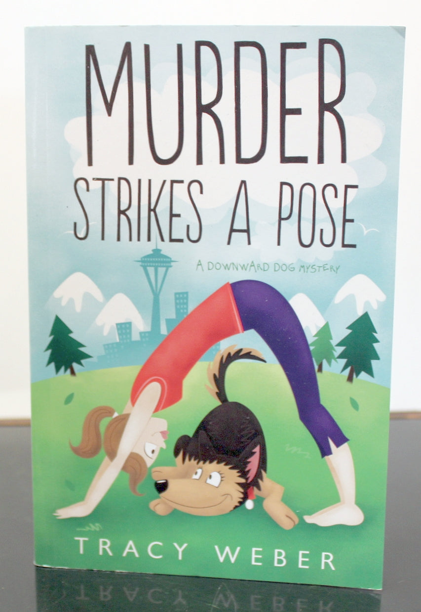 Murder Strikes a Pose Downward Dog Mystery Series Book 1 by Tracy Weber SIGNED