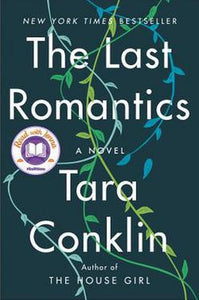 The Last Romantics : A Novel by Tara Conklin (2019, Hardcover)