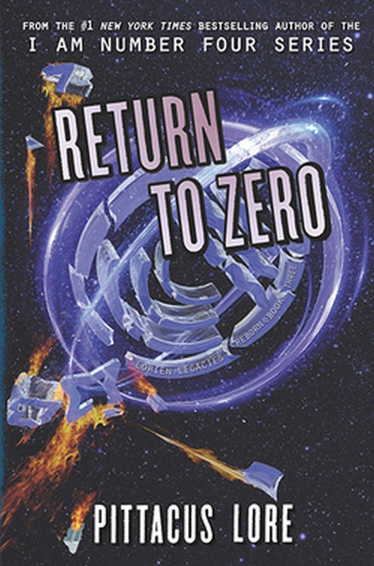 Return to Zero The Lorien Legacies Reborn Series Bk 3 by Pittacus Lore Hardcover