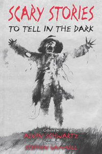 Scary Stories to Tell in the Dark by Alvin Schwartz Illustrated Stephen Gammell