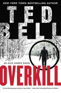Overkill Over Kill Alex Hawke Novels Series Book 10 by Ted Bell Hardcover