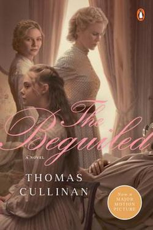 The Beguiled : A Novel (Movie Tie-In) by Thomas Cullinan Paperback Book